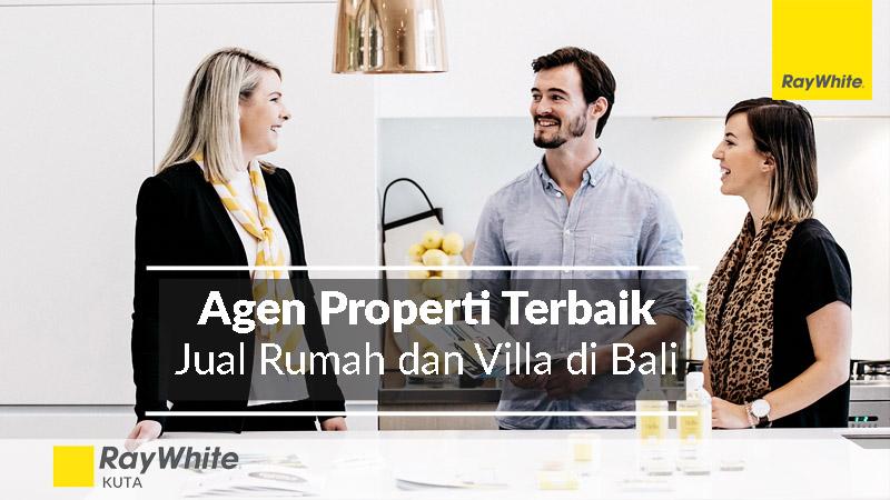 Keuntungan menggunakan Agen Properti Terbaik untuk Jual Rumah dan Villa di Bali